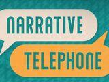 Narrative Telephone/Transcripts