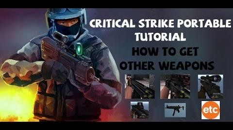 Critical Strike Portable Tutorial - How To Get Other Weapons