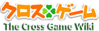 Cross Game Wiki