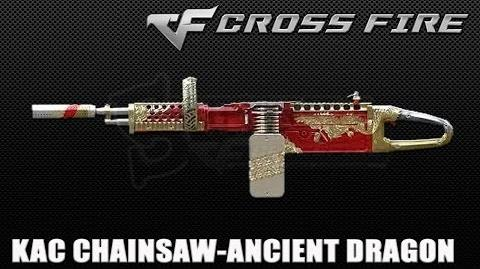 CrossFire Vietnam- KAC ChainSAW-Ancient Dragon ☆