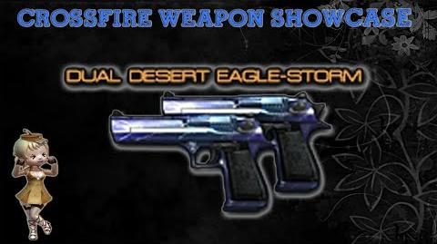 CrossFire China Dual Desert Eagle-Storm Showcase !