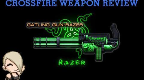 CrossFire China - Gatling Gun Razer -Review-!