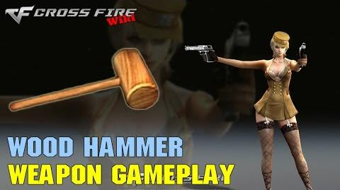 CrossFire - Wood Hammer - Weapon Gameplay