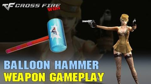 CrossFire - Balloon Hammer - Weapon Gameplay