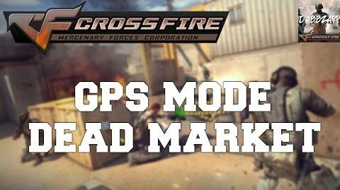 CrossFire China 2.0 Dead Market GPS Mode ✔