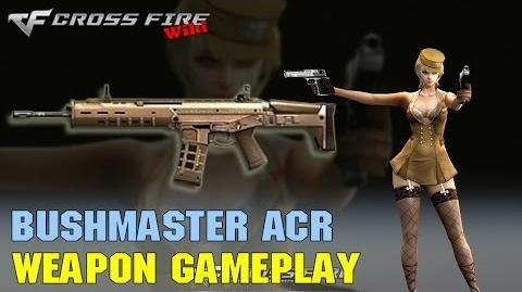 CrossFire - Bushmaster ACR - Weapon Gameplay