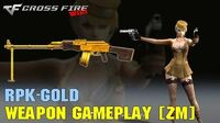 CrossFire - RPK Gold - Weapon Gameplay ZM