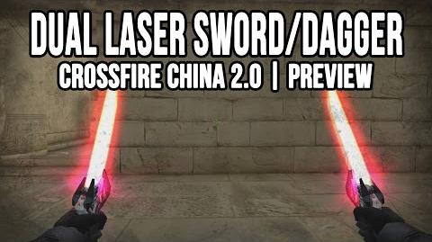 CrossFire China - Dual Laser Dagger Preview !