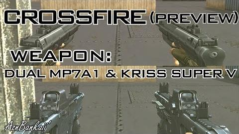 CrossFire Dual Kriss Super V & MP7A1 Preview Quick Announcement AznBankaii