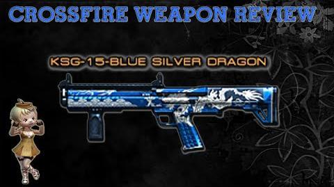 CrossFire Vietnam - KSG-15-Blue Silver Dragon -Review-!