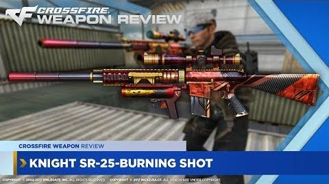Knight SR-25-Burning Shot CrossFire Weapon Review Ep