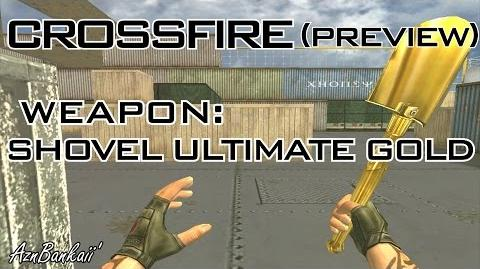 CrossFire Shovel-Ultimate Gold Preview AznBankaii