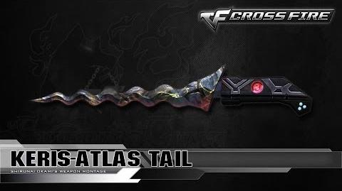 CrossFire China Keris-Atlas Tail ☆