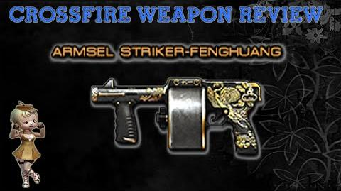 CrossFire China Armsel Striker-Fenghuang (Golden Dragon) Review !