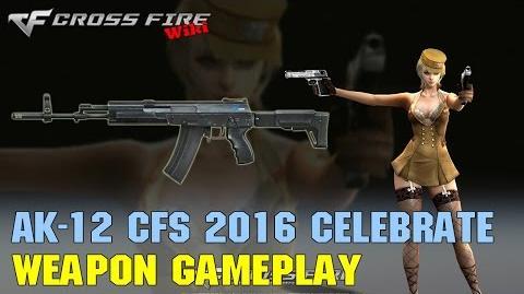 CrossFire - AK-12 CFS 2016 Celebrate - Weapon Gameplay