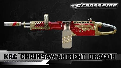 CrossFire Vietnam - KAC ChainSAW-Ancient Dragon ☆
