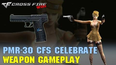 CrossFire - PMR-30 CFS 2016 Celebrate - Weapon Gameplay