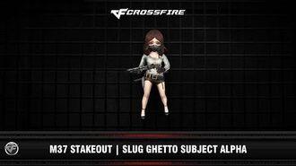 CF M37 Stakeout Slug Ghetto Subject Alpha