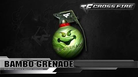 CrossFire Korea Bamboo-Grenade ☆