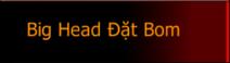 BigHeadDatBom