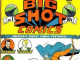 Big Shot Comics Vol 1
