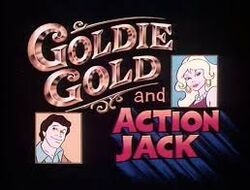 Goldie Gold and Action Jack1