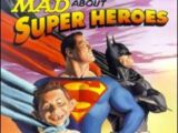 Mad About Super Heroes Vol 1 1