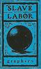 Slave Labor Graphics