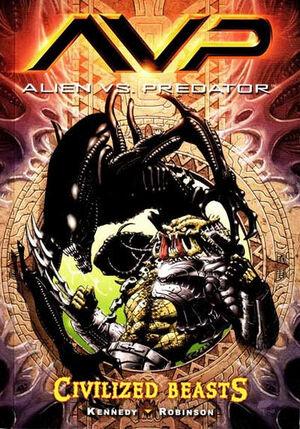 Alien vs. Predator Civilized Beasts Vol 1 1