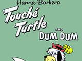 Touché Turtle and Dum Dum