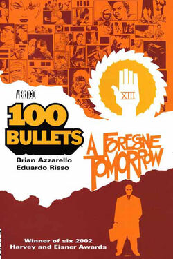 Cover for the 100 Bullets: A Foregone Tomorrow  Trade Paperback