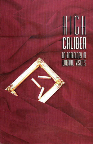 High Caliber An Anthology of Original Visions