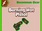 Burning Hot Pistol