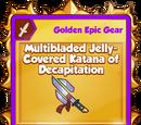 Multibladed Jelly-Covered Katana of Decapitation