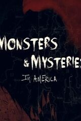 Monsters and Mysteries in America