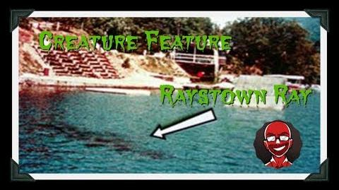 Creature Feature Raystown Ray- Pennsylvania's Lake Monster