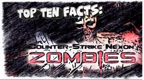Top Ten Facts Counter-Strike Nexon Zombies