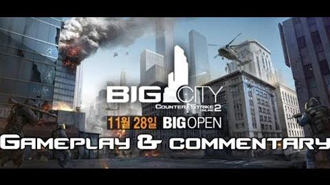 Counter-Strike Online 2 Big City First Look(gameplay)
