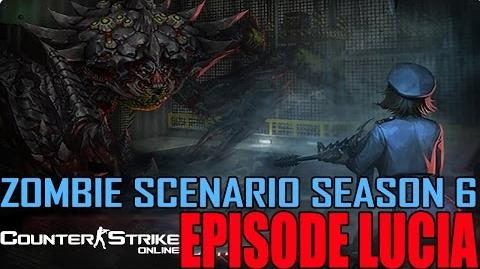 Episode Lucia - Zombie Scenario Season 6 (Counter-Strike Online)