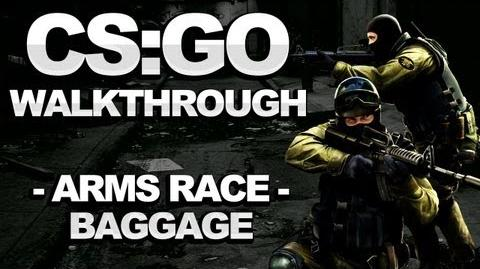 Counterstrike Global Offensive Walkthrough - Arms Race Baggage - Strategy