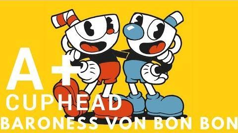 Cuphead - Baroness Von Bon Bon A+ Regular Mode