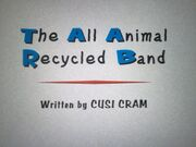 Title Card of The All Animal Recycled Band