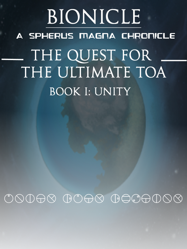 The Quest for the Ultimate Toa: Unity | Custom BIONICLE Wiki