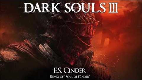 Dark Souls 3 Soul of Cinder Remix - E.S. Cinder