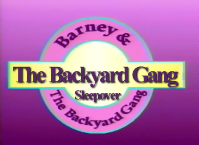 Backyard Nickelodeon the backyard gang sleepover (barney & the backyard gang video