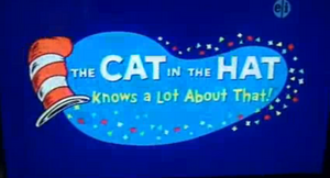 The Cat in the Hat Knows a Lot About That! Title Card