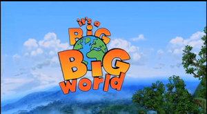 It's a Big Big World Title Card
