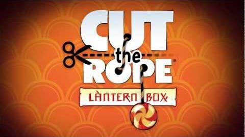 Cut the Rope - Lantern Box Update