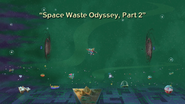 Space Waste Odyssey, Part 2 Title Card