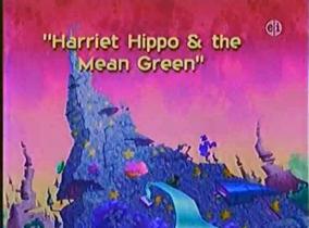 HarrietHippoandtheMeanGreentitlecard